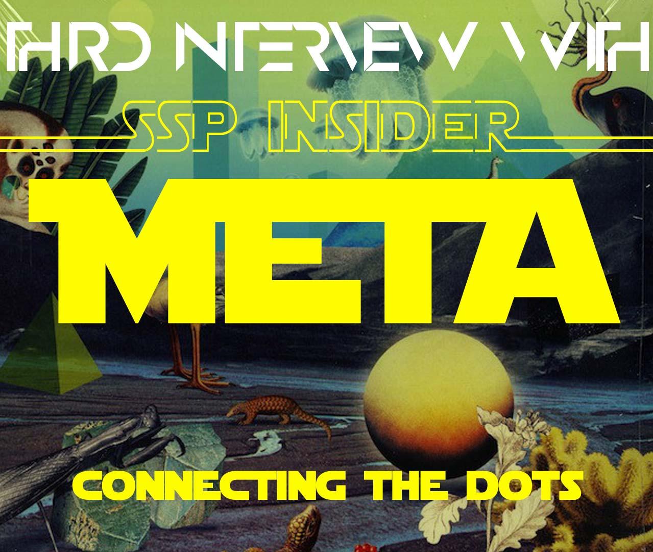 Drittes Interview mit dem SSP-Insider META: Den Zusammenhang herstellen