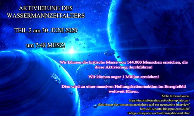 Cobra: Endgültiges Update zur Meditation zum Wassermannzeitalter am 30. Juni um 7:48 Uhr – Lasst es uns wieder gemeinsam schaffen!