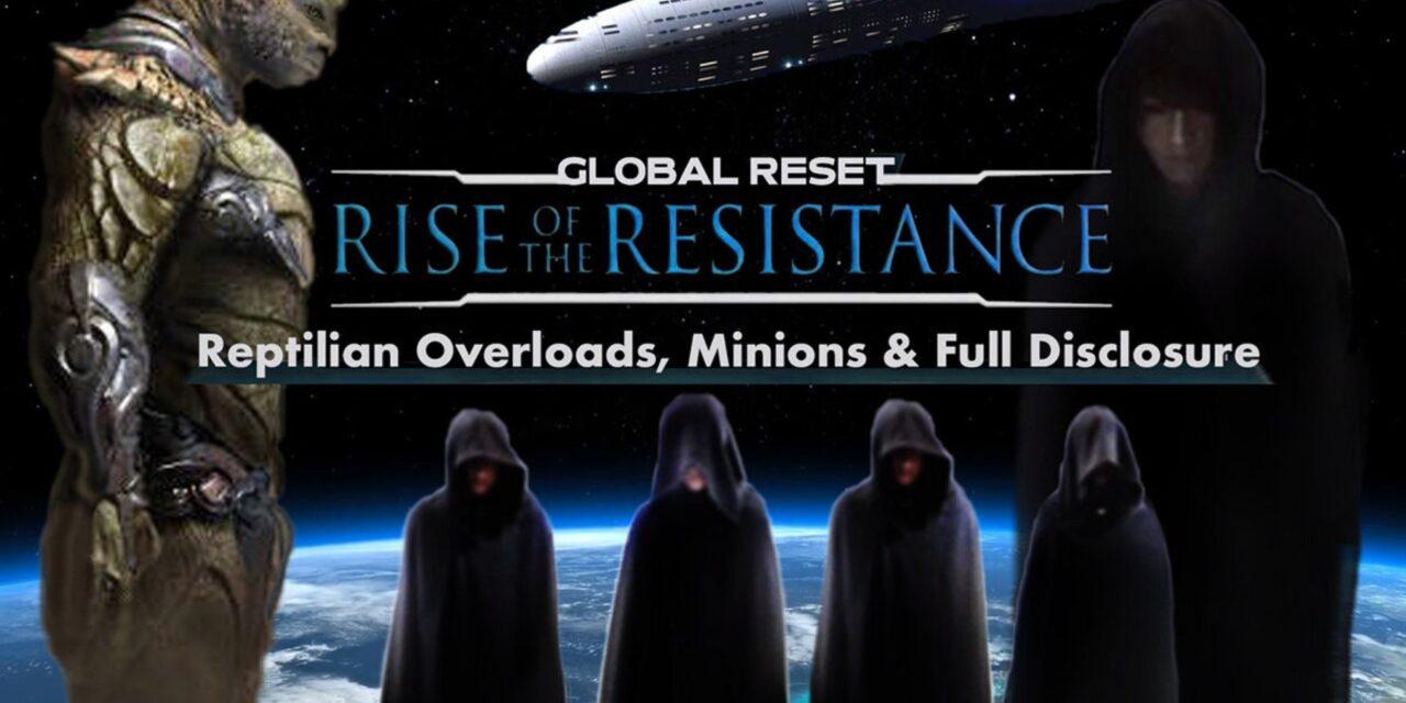 Der globale Reset, reptiloide Oberherren, der Aufstieg des Widerstandes und die vollständige Offenlegung